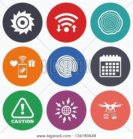 Wifi, mobile payments and drones icons. Wood and saw circular wheel icons. Attention caution symbol. Sawmill or woodworking factory signs. Calendar symbol.