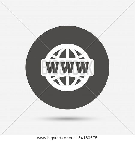 WWW sign icon. World wide web symbol. Globe. Gray circle button with icon. Vector