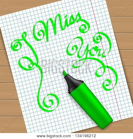 Handwritten text message I miss you on peace of paper with the green marker pen. Vector illustration