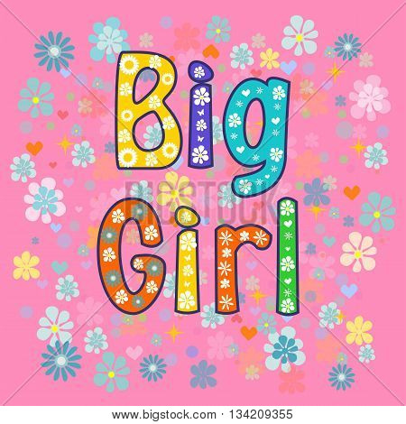 big Girl. Greeting card.Greeting card. decorative lettering text .Stock vector illustration