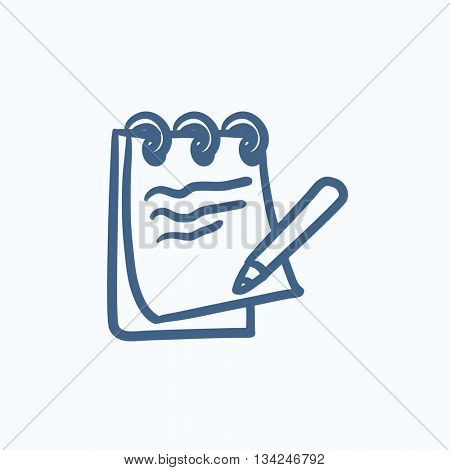 Notepad with pencil vector sketch icon isolated on background. Hand drawn Notepad with pencil icon. Notepad with pencil sketch icon for infographic, website or app.