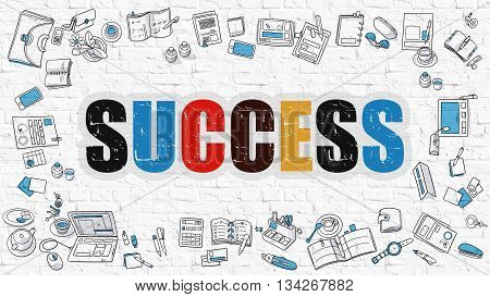 Success. Multicolor Inscription on White Brick Wall with Doodle Icons Around. Success Concept. Modern Style Illustration with Doodle Design Icons. Success on White Brickwall Background.