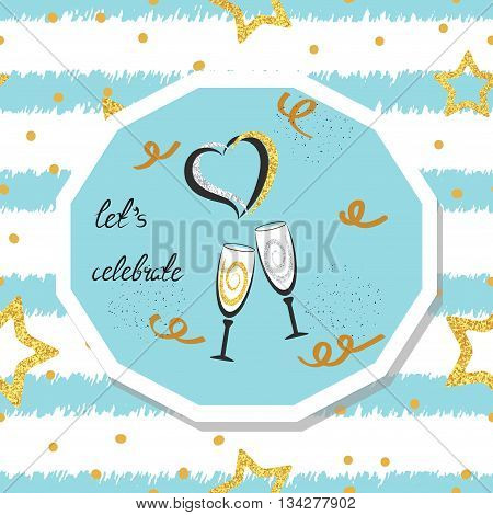Celebration background. Let`s celebrate lettering. Birthday, wedding, party card design. Vector celebration illustration.