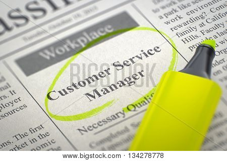 Customer Service Manager - Small Advertising in Newspaper, Circled with a Yellow Highlighter. Blurred Image with Selective focus. Job Seeking Concept. 3D Rendering.