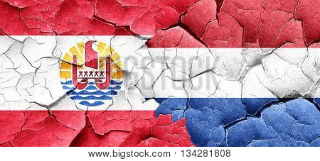 french polynesia flag with Netherlands flag on a grunge cracked