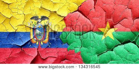Ecuador flag with Burkina Faso flag on a grunge cracked wall