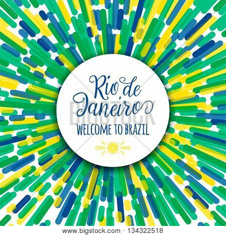 Lettering motivation text sign quote Rio de Janeiro welcome to brazil. Template felicitation card, poster, banner on round creative line flag color background. Use for printing web design