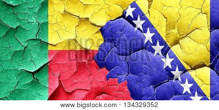 Benin flag with Bosnia and Herzegovina flag on a grunge cracked