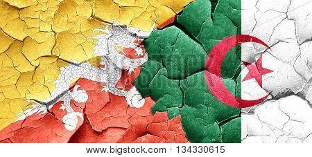 Bhutan flag with Algeria flag on a grunge cracked wall