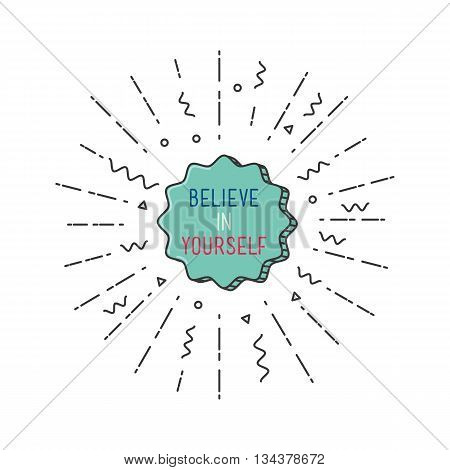 Belive In Yourself Inspirational Vector Illustration, Motivational Quotes Typographic Poster