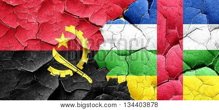Angola flag with Central African Republic flag on a grunge crack