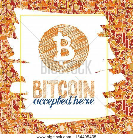 hand drawn Bitcoin symbol and tag bitcoin accepted here on abstract background