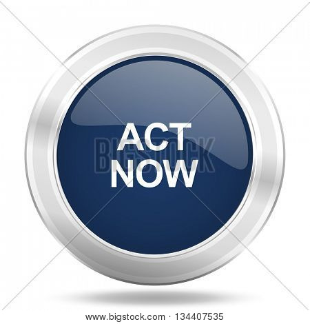 act now icon, dark blue round metallic internet button, web and mobile app illustration
