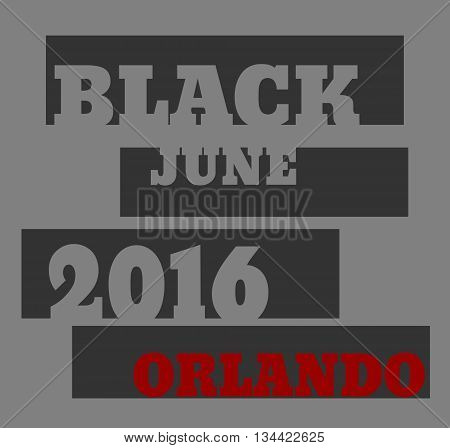 Black June 2016 Orlando text. Vector illustration