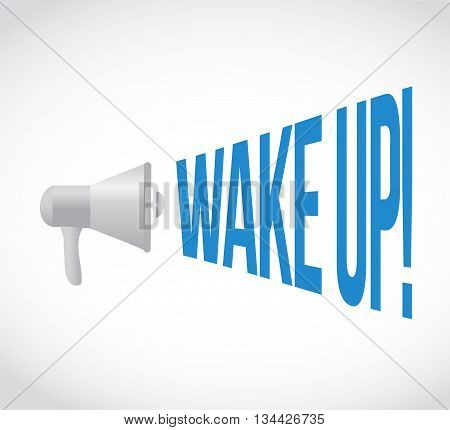 Wake Up Megaphone Message.