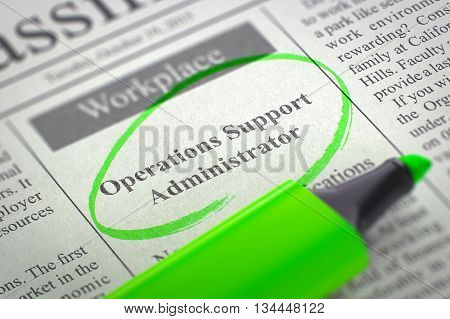 Newspaper with Classified Advertisement of Hiring Operations Support Administrator. Blurred Image with Selective focus. Concept of Recruitment. 3D Render.