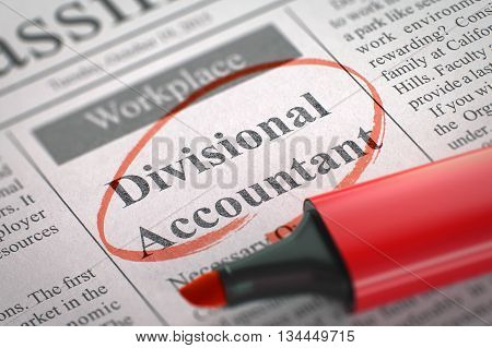 Divisional Accountant - Small Advertising in Newspaper, Circled with a Red Highlighter. Blurred Image. Selective focus. Hiring Concept. 3D Illustration.