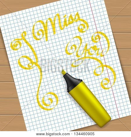 Handwritten text message I miss you on peace of paper with the yellow marker pen. Vector illustration