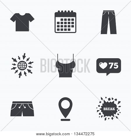 Calendar, like counter and go to web icons. Clothes icons. T-shirt and pants with shorts signs. Swimming trunks symbol. Location pointer.