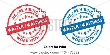 Waiter / Waitress wanted - set of grunge labels. We are hiring waiter / waitress. Work with us - set of red and blue stamps for restaurants, pubs, hotels. Print colors used