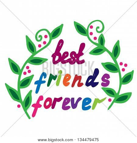 Multicolor lettering Best friends forever with leaves. Can be used for card invitation posters texture backgrounds placards banners.