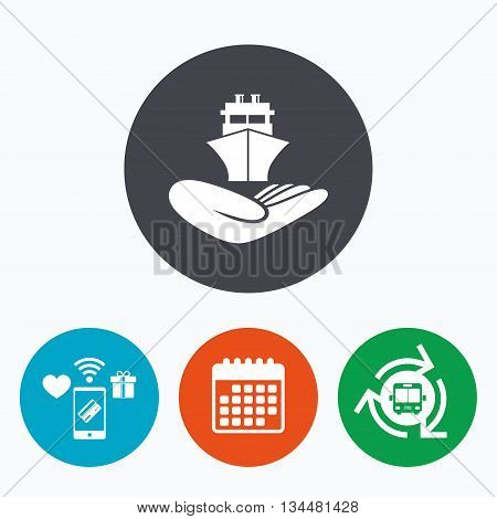 Shipment insurance sign. Hand holds ship symbol. Mobile payments, calendar and wifi icons. Bus shuttle.
