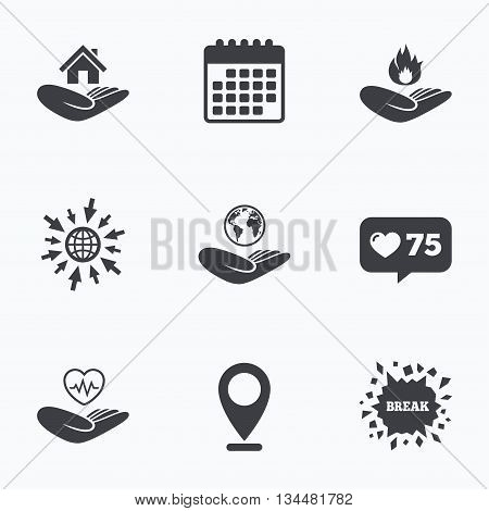Calendar, like counter and go to web icons. Helping hands icons. Health and travel trip insurance symbols. Home house or real estate sign. Fire protection. Location pointer.