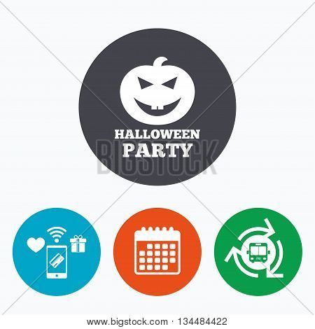 Halloween pumpkin sign icon. Halloween party symbol. Mobile payments, calendar and wifi icons. Bus shuttle.