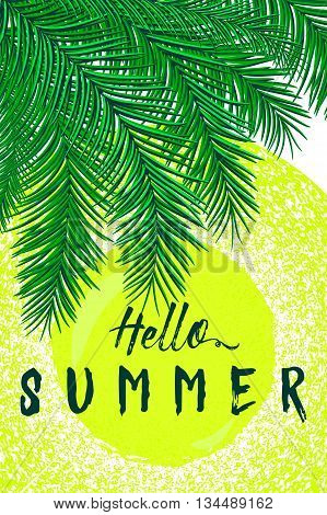 Retro vector illustration of summertime felicitation vertical poster with palm leaves, sun, sunshine, grunge distressed effect. Vintage lettering quote Hello summer. Use for print web