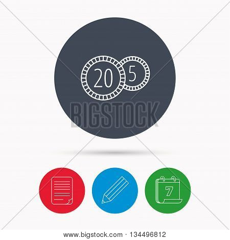 Coins icon. Cash money sign. Bank finance symbol. Twenty and five cents. Calendar, pencil or edit and document file signs. Vector