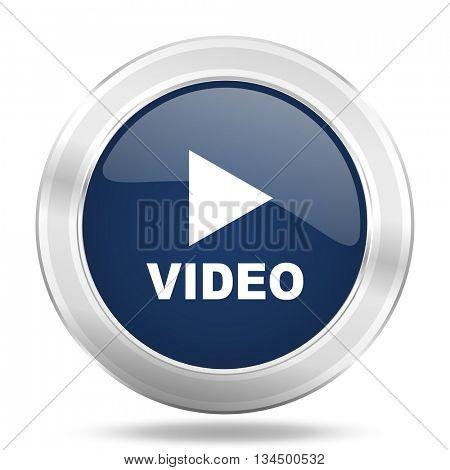video icon, dark blue round metallic internet button, web and mobile app illustration