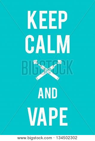 Keep calm and vape poster. Vector text and logo.