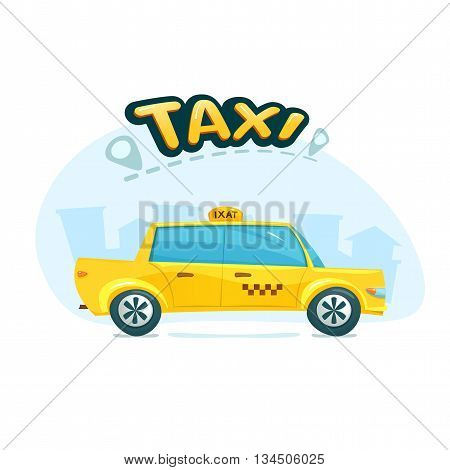 The yellow taxi with cityscape backdrop and  text logo, urban transport, vector illustration