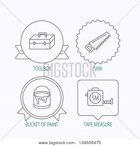 Saw, bucket of paint and tape measure icons. Toolbox linear sign. Award medal, star label and speech bubble designs. Vector