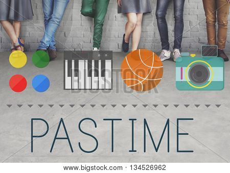Pastime Pleasure Passion Activity Hobbies Interest Concept