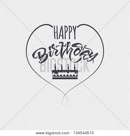 Happy birthday - insignia is made with the help of lettering and calligraphy skills, use the right typography and composition.