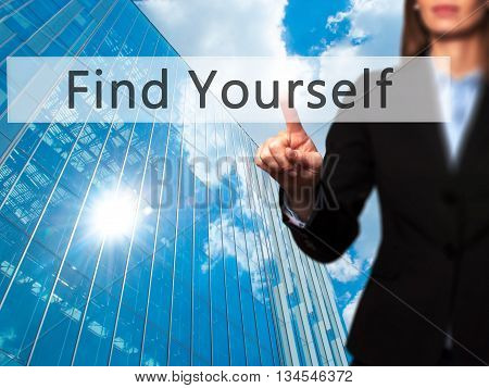 Find Yourself - Businesswoman Hand Pressing Button On Touch Screen Interface.