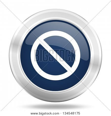 access denied icon, dark blue round metallic internet button, web and mobile app illustration