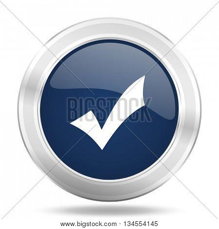 accept icon, dark blue round metallic internet button, web and mobile app illustration
