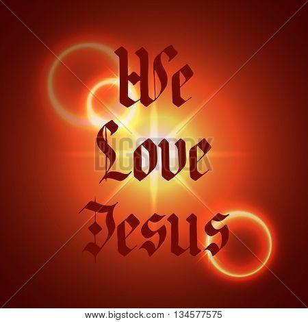 We Love Jesus Lettering.