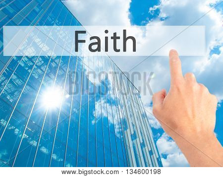 Faith - Hand Pressing A Button On Blurred Background Concept On Visual Screen.
