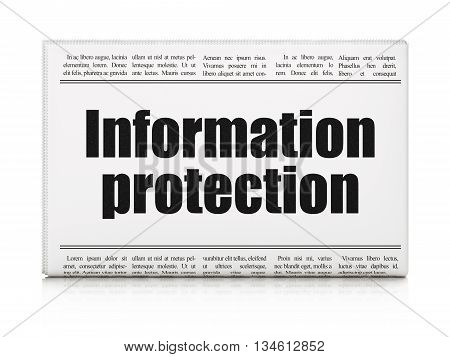 Privacy concept: newspaper headline Information Protection on White background, 3D rendering