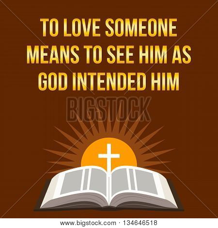 Christian Motivational Quote. To Love Someone Means To See Him As God Intended Him.