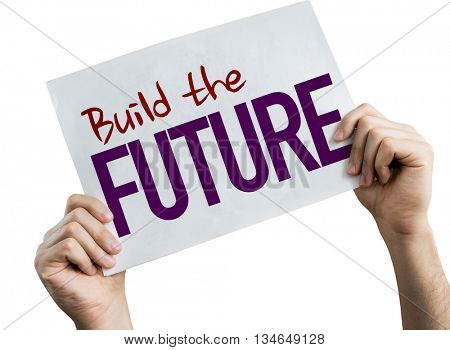 Build the Future placard isolated on white background