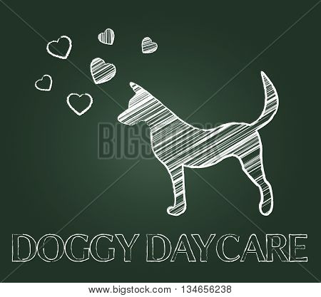 Doggy Daycare Indicates Pedigree Childcare And Preschool