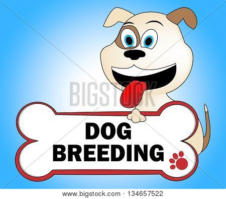 Dog Breeding Represents Husbandry Puppies And Reproduce