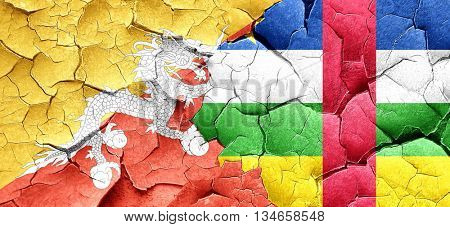 Bhutan flag with Central African Republic flag on a grunge crack