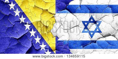 Bosnia and Herzegovina flag with Israel flag on a grunge cracked