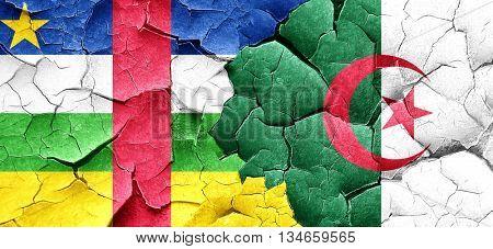 Central african republic flag with Algeria flag on a grunge crac