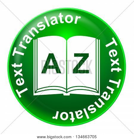 Text Translator Indicates Foreign Language And Convert